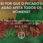 Pergunta 28: Por que o pecado de Adão afeta todos os homens?