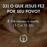 Pergunta 33: O que Jesus fez por seu povo?