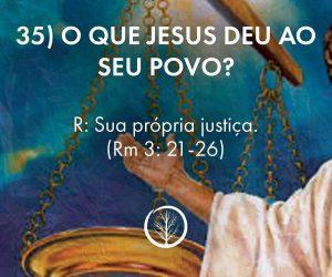 Pergunta 35: O que Jesus deu ao seu povo?