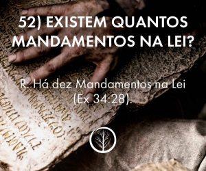 Pergunta 52: Existem quantos mandamentos na Lei?