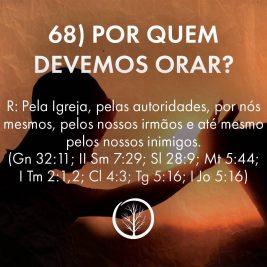 Pergunta 68: Por quem devemos orar?
