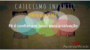 P33 - O que é fé