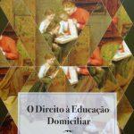 O Direito à Educação Domiciliar