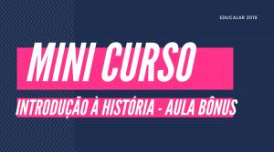 Mini Curso História – Aula Bônus